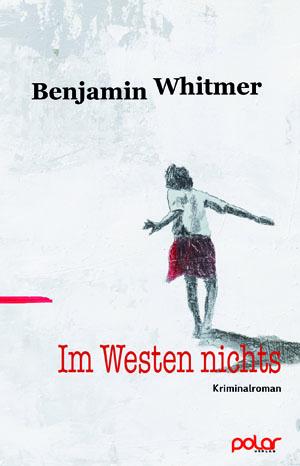 Benjamin Whitmer: IM WESTEN NICHTS