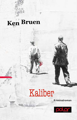 Ken Bruen: KALIBER