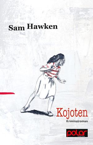 Sam Hawken: KOJOTEN