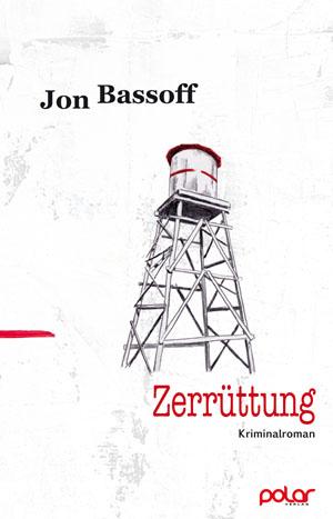 Jon Bassoff: ZERRÜTTUNG
