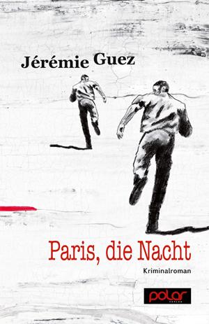 Jérémie Guez: PARIS, die NACHT