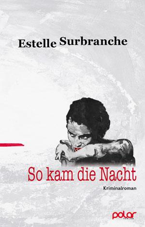 Estelle Surbranche: SO KAM DIE NACHT