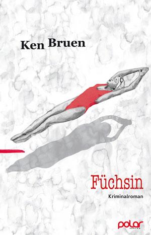 Ken Bruen: FÜCHSIN