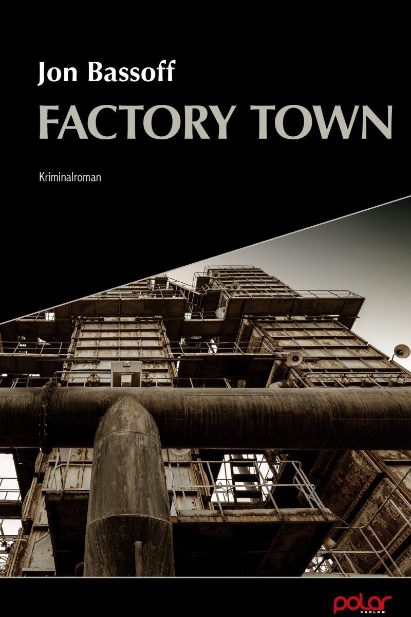 Jon Bassoff: Factory Town