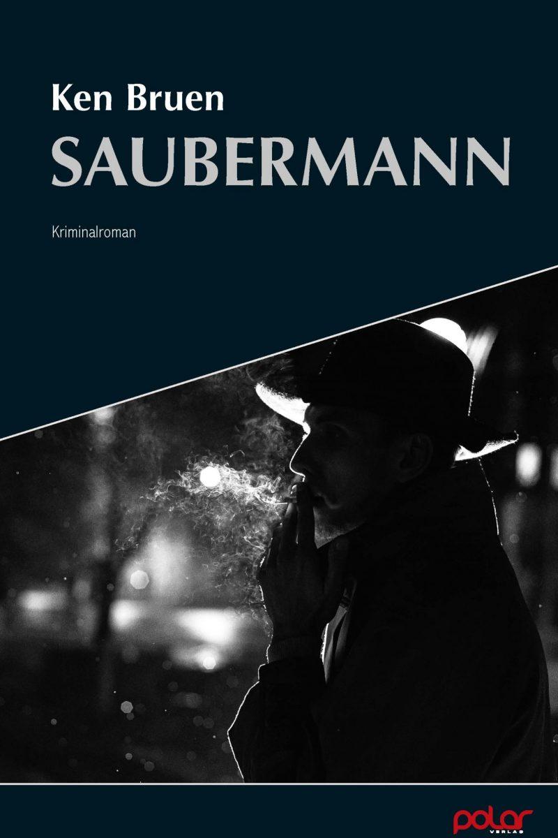 Ken Bruen: Saubermann